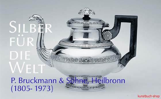 Silber aus Heilbronn für die Welt Sänger P Reinh Bruckmann & Söhne 1805-1973
